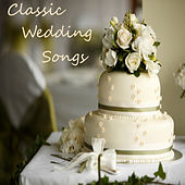 Classic Wedding Songs: The Gift Of Love by Various Artists