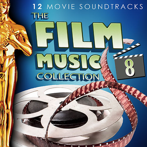 Play & Download The Film Music Collection Vol. 8. 12 Movie Soundtracks by Various Artists | Napster