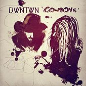 Play & Download Cowboys - EP by Dwntwn | Napster
