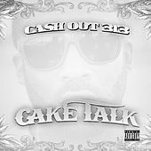Cake Talk by Cash Out