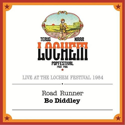 Play & Download Road Runner (Live At the Lochem Festival, 1984) by Bo Diddley | Napster