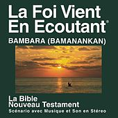 Play & Download Bambara du Nouveau Testament  (dramatisé) - Bambara Bible by The Bible | Napster