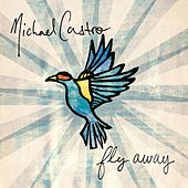 Play & Download Fly Away by Michael Castro | Napster