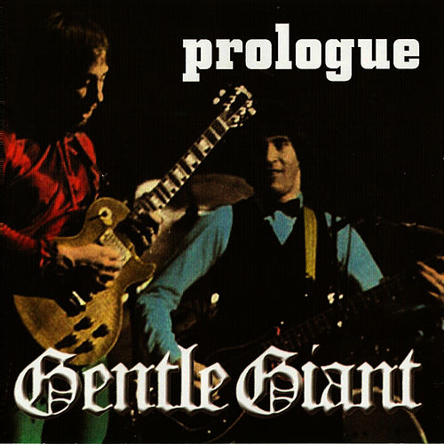 Play & Download Prologue by Gentle Giant | Napster