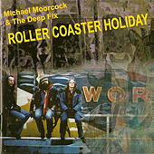 Play & Download Roller Coaster Holiday by Michael Moorcock | Napster
