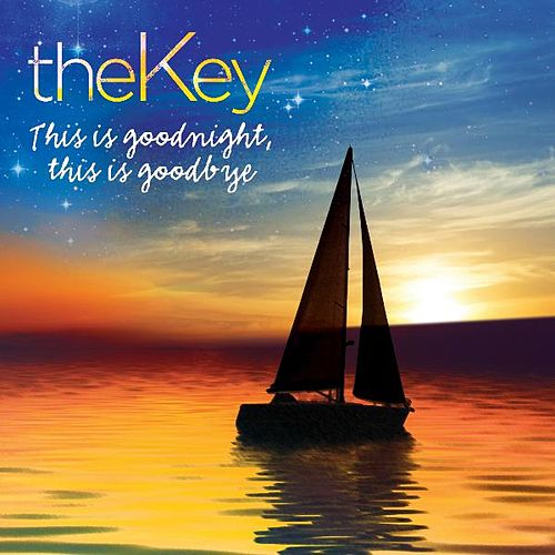 Play & Download This Is Goodnight, This Is Goodbye by theKey | Napster