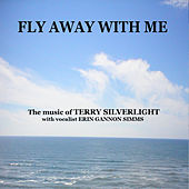 Play & Download Fly Away With Me - Music from the TV show SMASH by Terry Silverlight | Napster