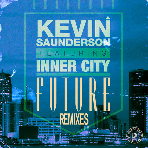 Play & Download Future (feat. Inner City) by Kevin Saunderson   Napster