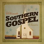 Ultimate Southern Gospel Classics by Various Artists