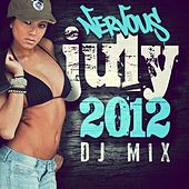 Play & Download Nervous July 2012 DJ Mix by Various Artists | Napster