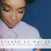 Is Your Love Big Enough? von Lianne La Havas