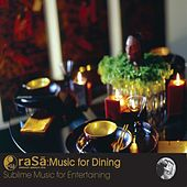 Play & Download Rasa Living Presents Music For Dining: Sublime Music for Entertaining by Various Artists | Napster