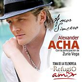 Play & Download Amor Sincero a duo Zuria Vega by Alexander Acha | Napster