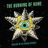 Ballad Of An Onion Sprout by The Burning of Rome