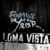 Play & Download Loma Vista by Family of the Year | Napster
