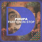 Play & Download Party Non Stop by Pirupa | Napster