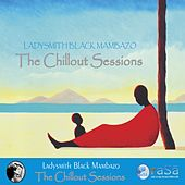The Chillout Sessions by Ladysmith Black Mambazo