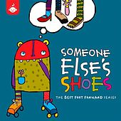 Someone Else's Shoes - The Best Foot Forward Children's Music Series from Recess Music by Various Artists
