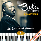 Serie Cuba Libre: Bola de Nieve Le Canta al Amor Vol. 1 (Remastered) by Bola De Nieve