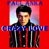 Crazy Love by Paul Anka