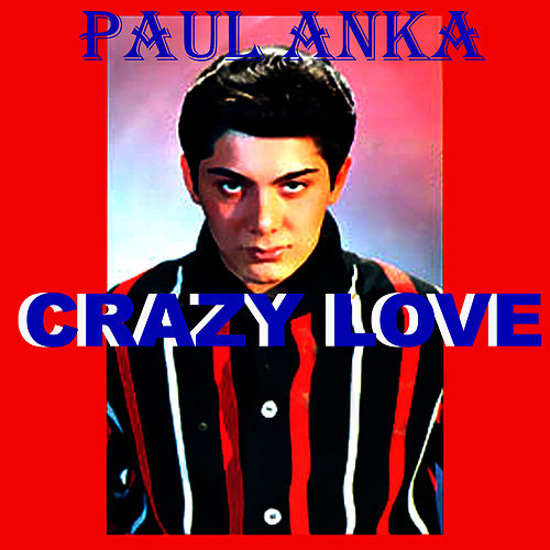 Play & Download Crazy Love by Paul Anka | Napster