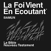 Bamoun du Nouveau Testament (non-dramatisé) - Bamun Bible by The Bible