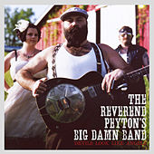 Devils Look Like Angels by The Reverend Peyton's Big Damn Band