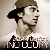 Play & Download Drink My Love Away by Tino Coury (1) | Napster
