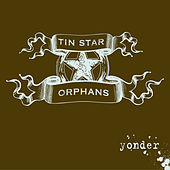 Yonder by Tin Star Orphans