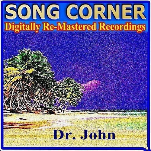Play & Download Song Corner - Dr. John by Dr. John | Napster