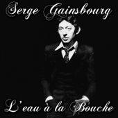 Play & Download L'eau à la bouche by Serge Gainsbourg | Napster