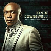 The Search Continues by Kevin Downswell