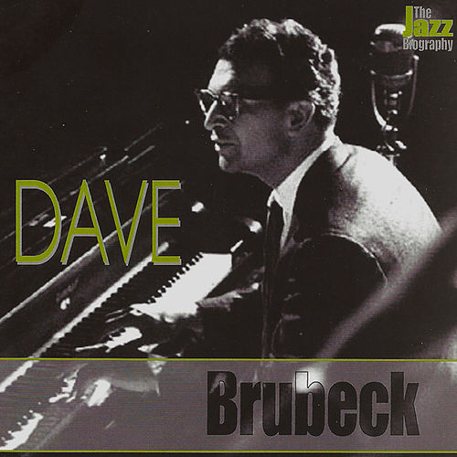 Play & Download The Jazz Biography by Dave Brubeck | Napster