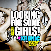 Looking for Some Girls (feat. Bombs Away) by DJ Kronic