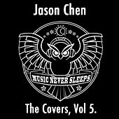 Play & Download The Covers, Vol. 5 by Jason Chen | Napster