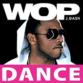 Wop (Official Dance Mix) by J. Dash