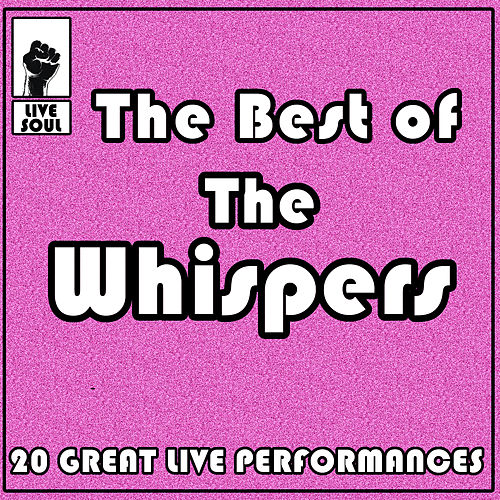 Play & Download The Best of the Whispers: 20 Great Live Performances by Various Artists | Napster