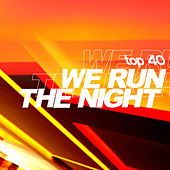We Run the Night by Top 40