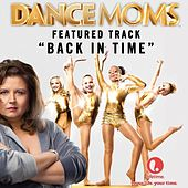 Play & Download Back in Time - Featured Music from Lifetime's Dance Moms by Kaci Brown | Napster