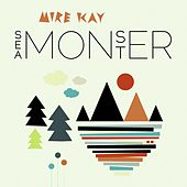 Play & Download Sea Monster by Mire Kay | Napster