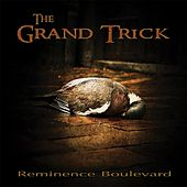 Reminence Boulevard by The Grand Trick