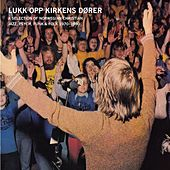 Lukk Opp Kirkens Dører - A Selection Of Norwegian Chrisitan Jazz, Psych, Funk & Folk 1970-1980 by Various Artists