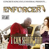 I Can Show You by Enforcer