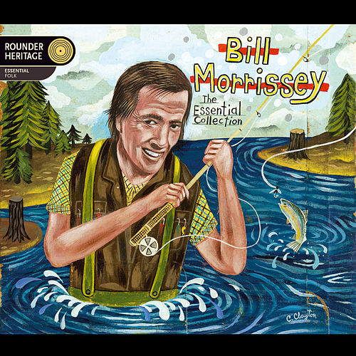 Play & Download The Essential Collection by Bill Morrissey | Napster