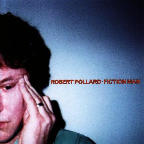Fiction Man by Robert Pollard