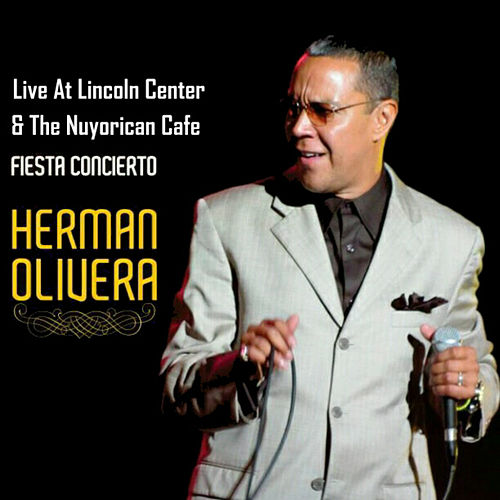 Play & Download Live At Lincoln Center & The Nuyorican Cafe by Herman Olivera | Napster