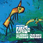 Played Naked by 77s