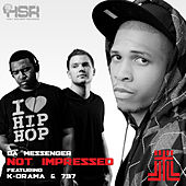 Play & Download Not Impressed (feat. K-Drama and 737) - Single by Da Messenger | Napster