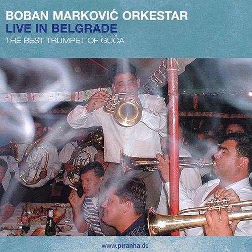 Play & Download Live in Belgrade by Boban Markovic Orkestar | Napster