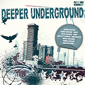 Play & Download Deeper Underground by Various Artists | Napster